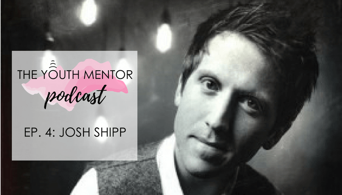 PODCAST: Episode 4 – How to inspire millions of teens, with Josh Shipp
