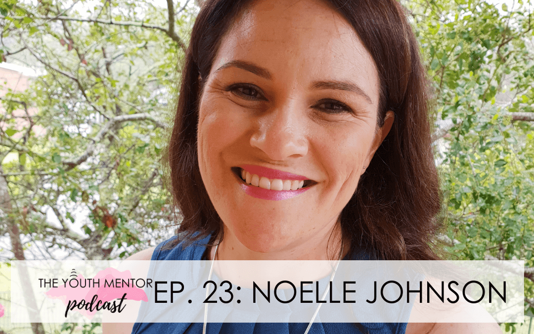 YMP023 – Empowering Teens to Deal with Bullying: Noelle Johnson